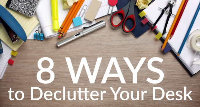 Decluttering Your Desk – 8 Ways to Keep Your Space Tidy