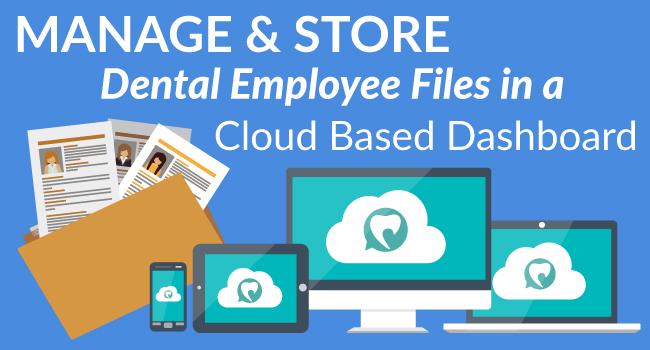 Managing Your Dental Employee Files Online with Dental Practice Pro Cloud Based Business Management Platform